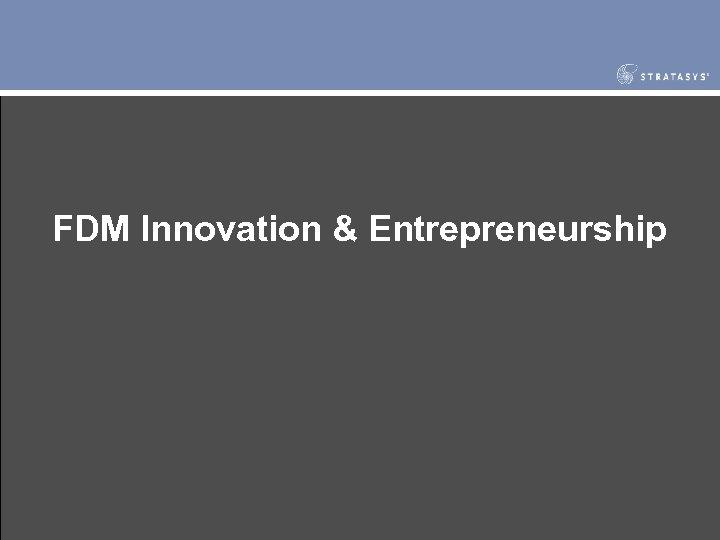 FDM Innovation & Entrepreneurship