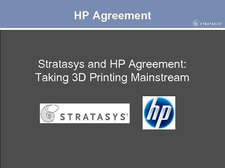 HP Agreement Stratasys and HP Agreement: Taking 3 D Printing Mainstream
