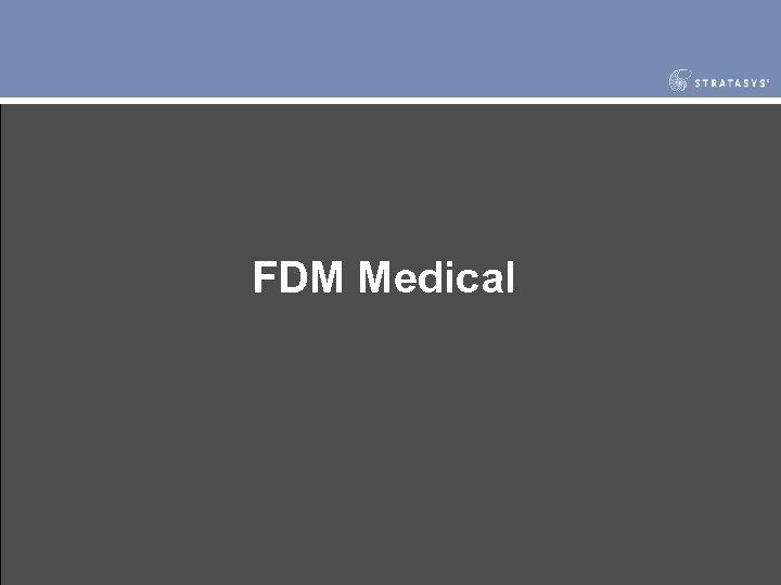 FDM Medical