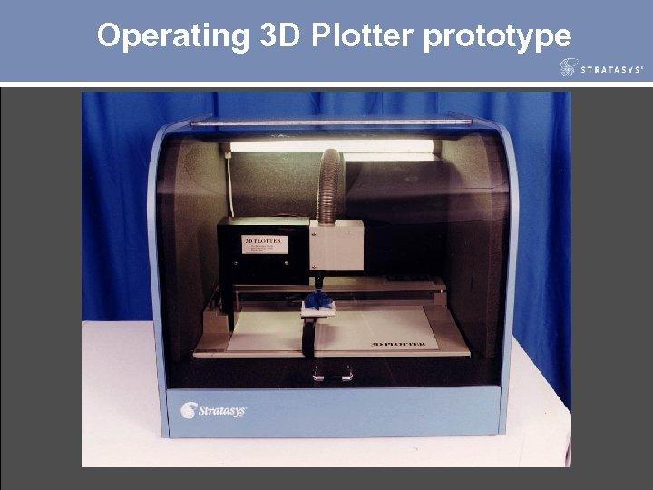 Operating 3 D Plotter prototype