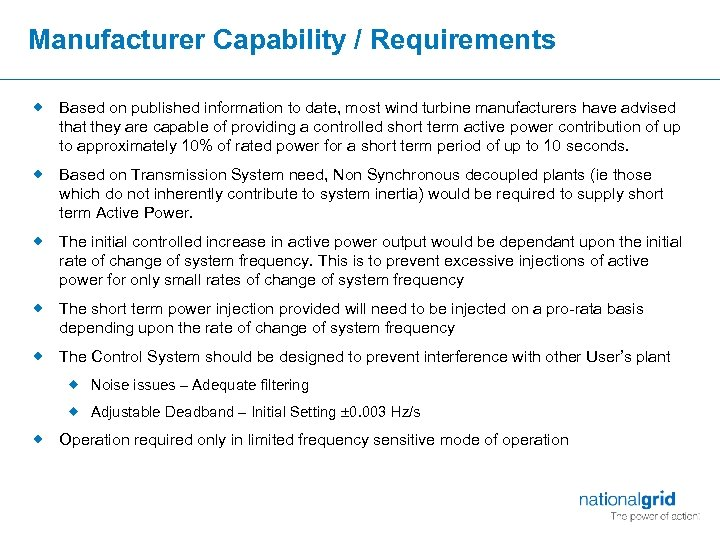 Manufacturer Capability / Requirements ® Based on published information to date, most wind turbine