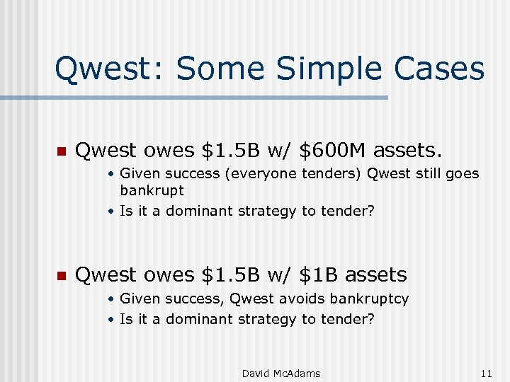 Qwest: Some Simple Cases n Qwest owes $1. 5 B w/ $600 M assets.