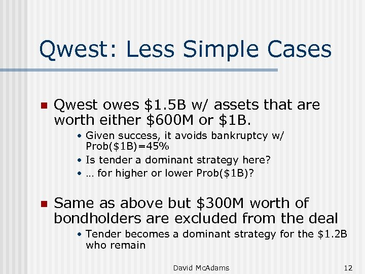Qwest: Less Simple Cases n Qwest owes $1. 5 B w/ assets that are