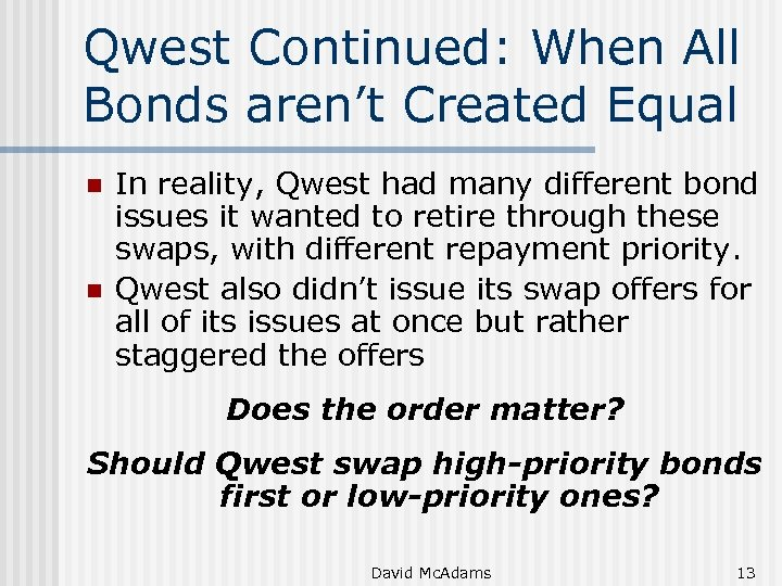 Qwest Continued: When All Bonds aren't Created Equal n n In reality, Qwest had
