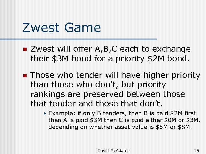 Zwest Game n Zwest will offer A, B, C each to exchange their $3
