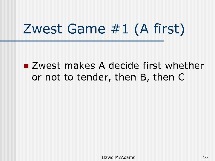 Zwest Game #1 (A first) n Zwest makes A decide first whether or not