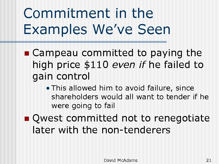 Commitment in the Examples We've Seen n Campeau committed to paying the high price