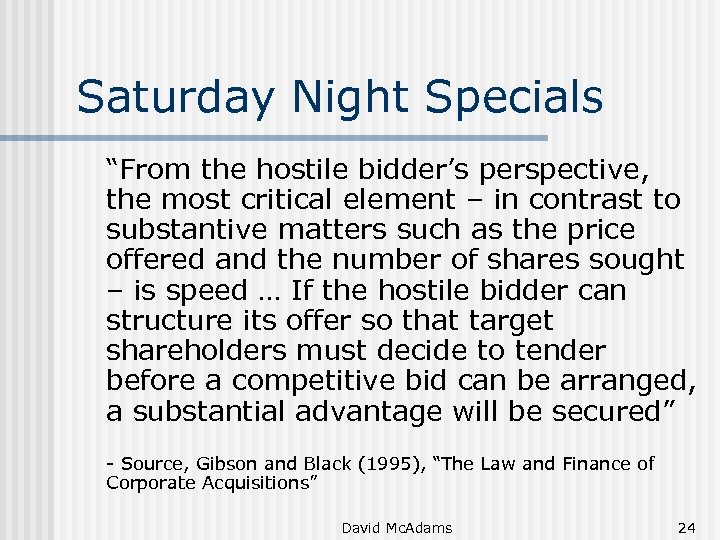 """Saturday Night Specials """"From the hostile bidder's perspective, the most critical element – in"""