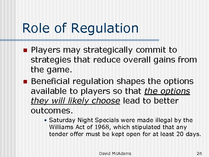 Role of Regulation n n Players may strategically commit to strategies that reduce overall