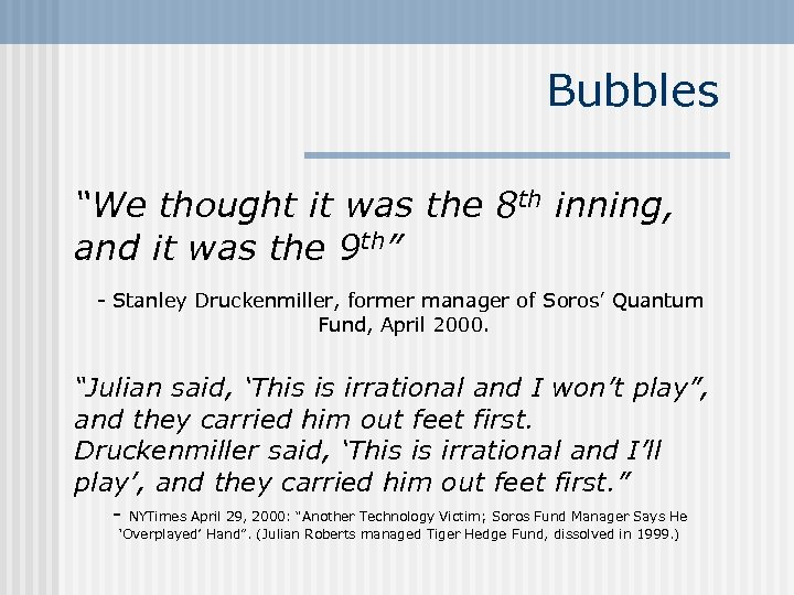 "Bubbles ""We thought it was the 8 th inning, and it was the 9"