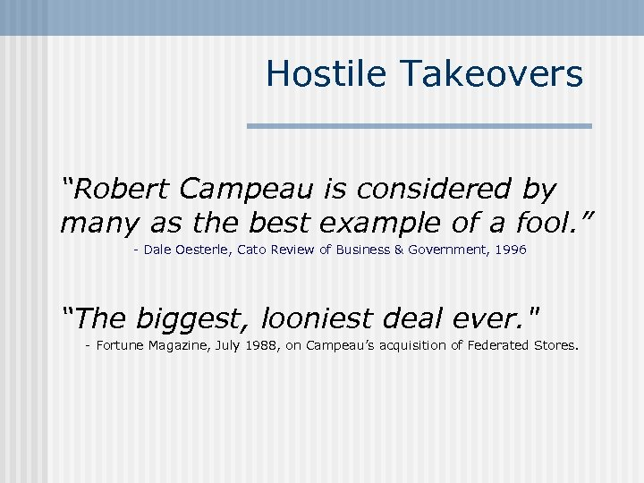 """Hostile Takeovers """"Robert Campeau is considered by many as the best example of a"""
