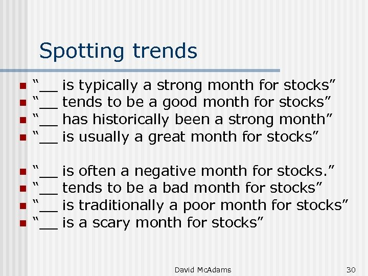"Spotting trends n n n n ""__ ""__ is typically a strong month for"