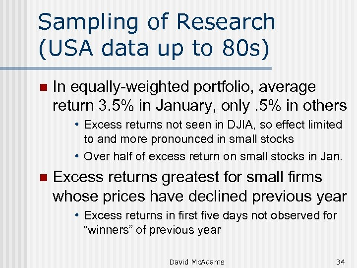 Sampling of Research (USA data up to 80 s) n In equally-weighted portfolio, average
