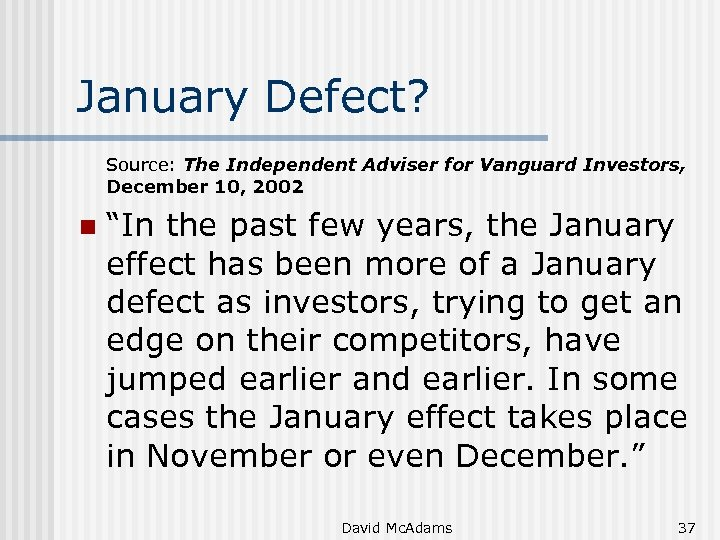 "January Defect? Source: The Independent Adviser for Vanguard Investors, December 10, 2002 n ""In"