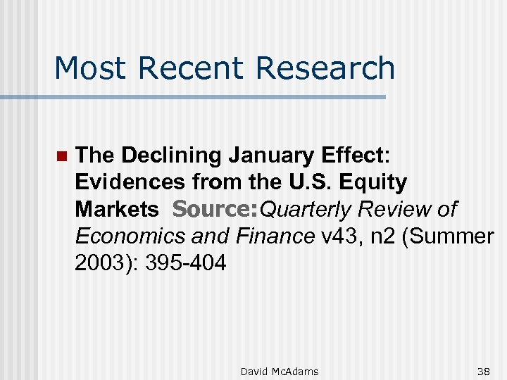 Most Recent Research n The Declining January Effect: Evidences from the U. S. Equity