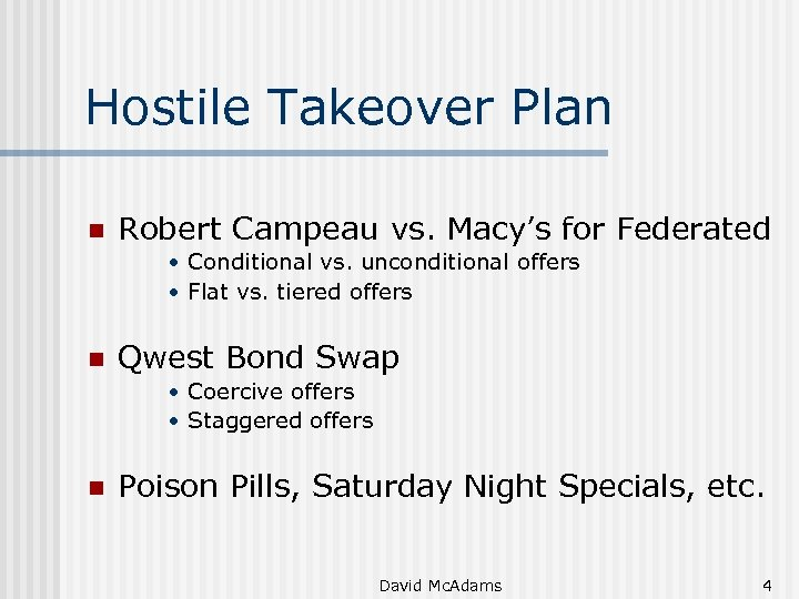 Hostile Takeover Plan n Robert Campeau vs. Macy's for Federated • Conditional vs. unconditional