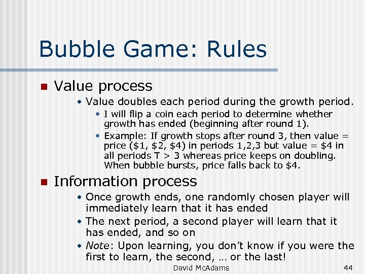 Bubble Game: Rules n Value process • Value doubles each period during the growth
