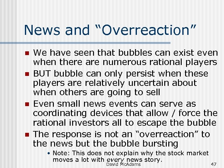 "News and ""Overreaction"" n n We have seen that bubbles can exist even when"