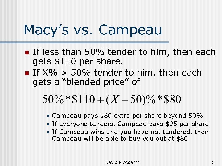 Macy's vs. Campeau n n If less than 50% tender to him, then each