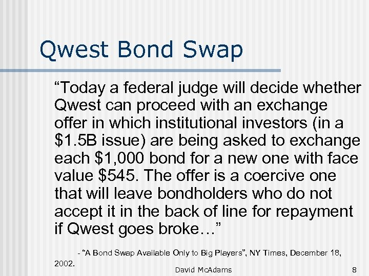 "Qwest Bond Swap ""Today a federal judge will decide whether Qwest can proceed with"