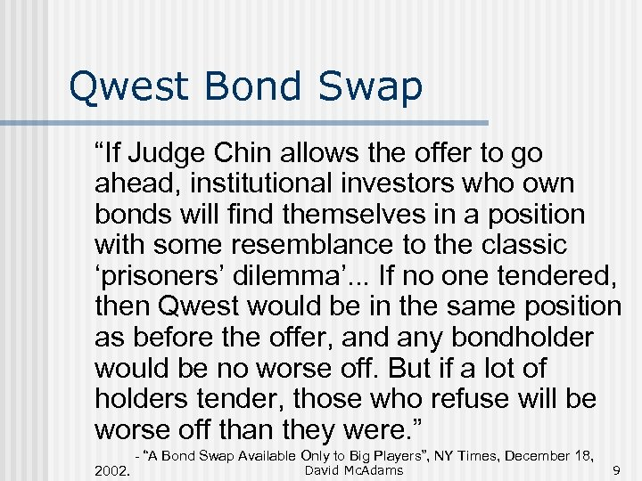 "Qwest Bond Swap ""If Judge Chin allows the offer to go ahead, institutional investors"