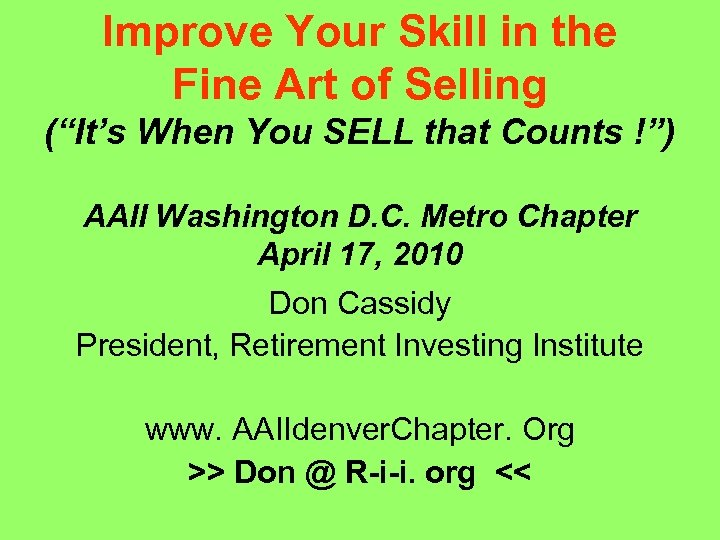 """Improve Your Skill in the Fine Art of Selling (""""It's When You SELL that"""