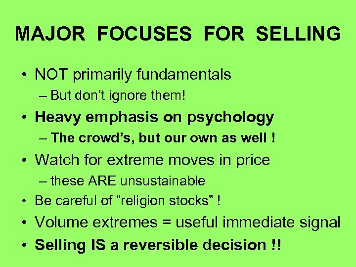 MAJOR FOCUSES FOR SELLING • NOT primarily fundamentals – But don't ignore them! •