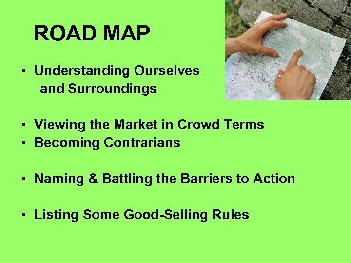 ROAD MAP • Understanding Ourselves and Surroundings • Viewing the Market in Crowd Terms