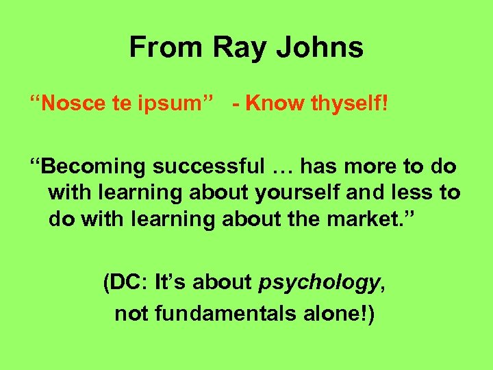 """From Ray Johns """"Nosce te ipsum"""" - Know thyself! """"Becoming successful … has more"""