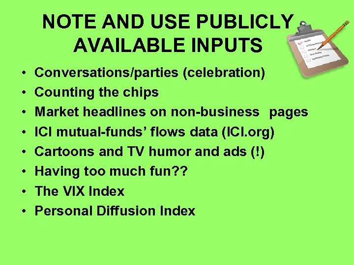 NOTE AND USE PUBLICLY AVAILABLE INPUTS • • Conversations/parties (celebration) Counting the chips Market
