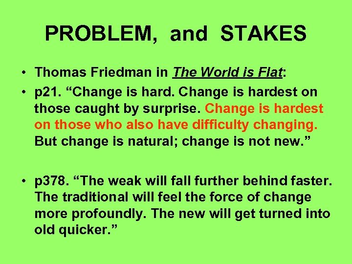 PROBLEM, and STAKES • Thomas Friedman in The World is Flat: • p 21.