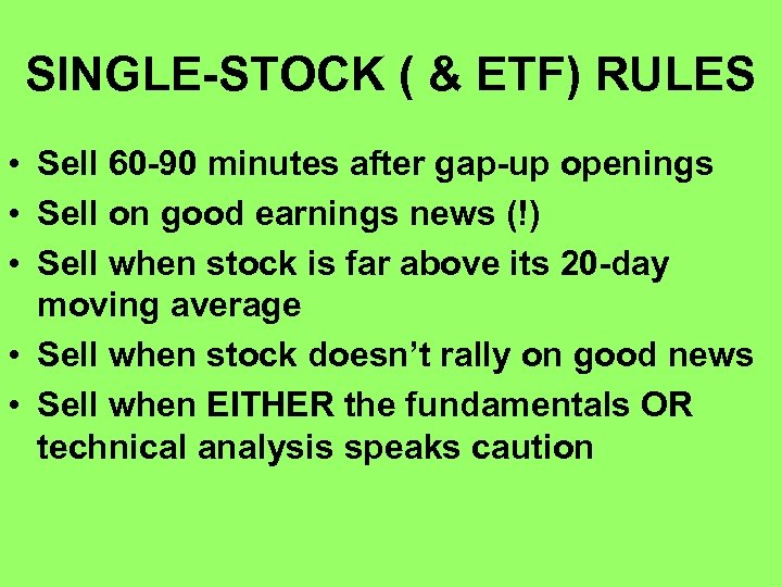 SINGLE-STOCK ( & ETF) RULES • Sell 60 -90 minutes after gap-up openings •