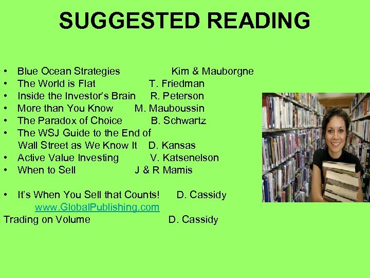 SUGGESTED READING • • • Blue Ocean Strategies Kim & Mauborgne The World is