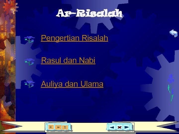 Ar-Risalah Pengertian Risalah Rasul dan Nabi Auliya dan Ulama