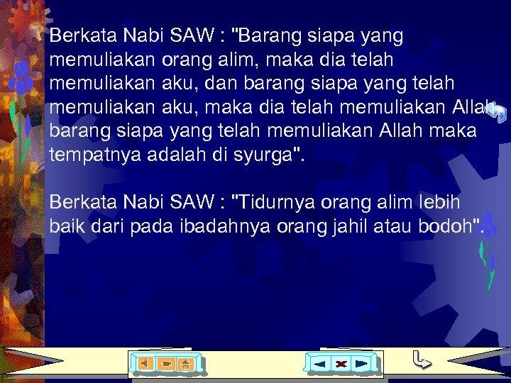 Berkata Nabi SAW :