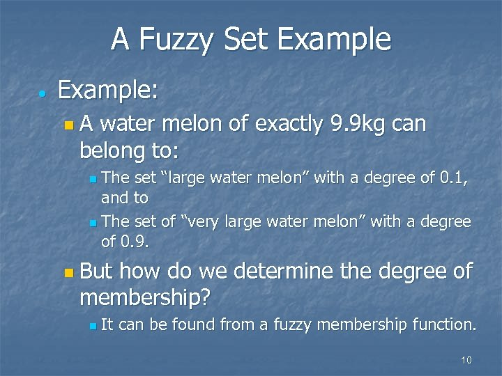 A Fuzzy Set Example · Example: n. A water melon of exactly 9. 9