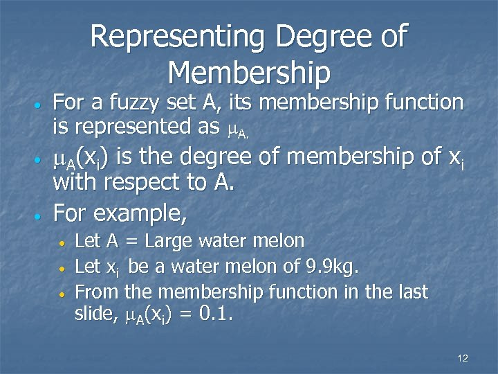 Representing Degree of Membership · · · For a fuzzy set A, its membership