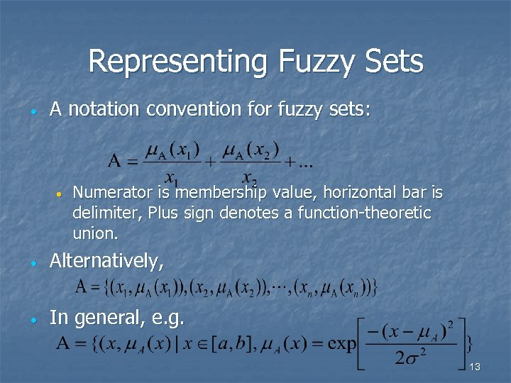 Representing Fuzzy Sets · A notation convention for fuzzy sets: · Numerator is membership