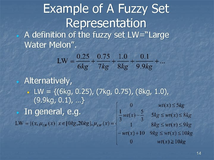 """Example of A Fuzzy Set Representation · A definition of the fuzzy set LW=""""Large"""