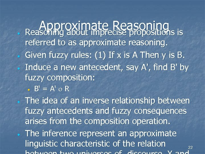 · · · Approximate Reasoning is Reasoning about imprecise propositions referred to as approximate