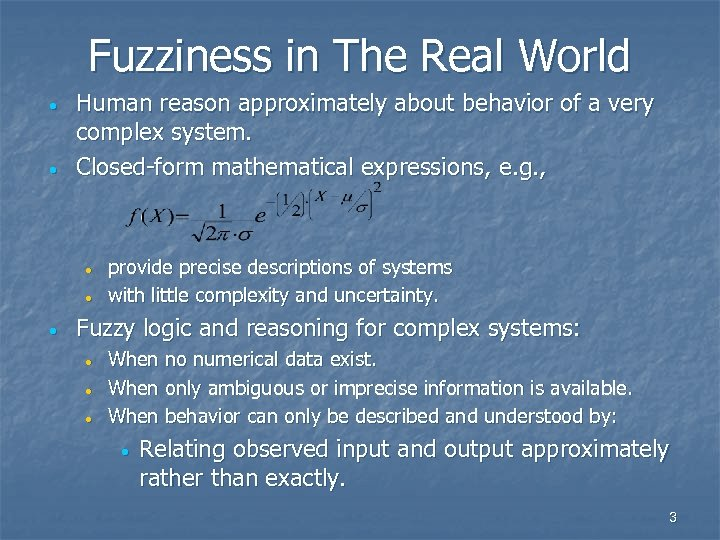 Fuzziness in The Real World · · Human reason approximately about behavior of a