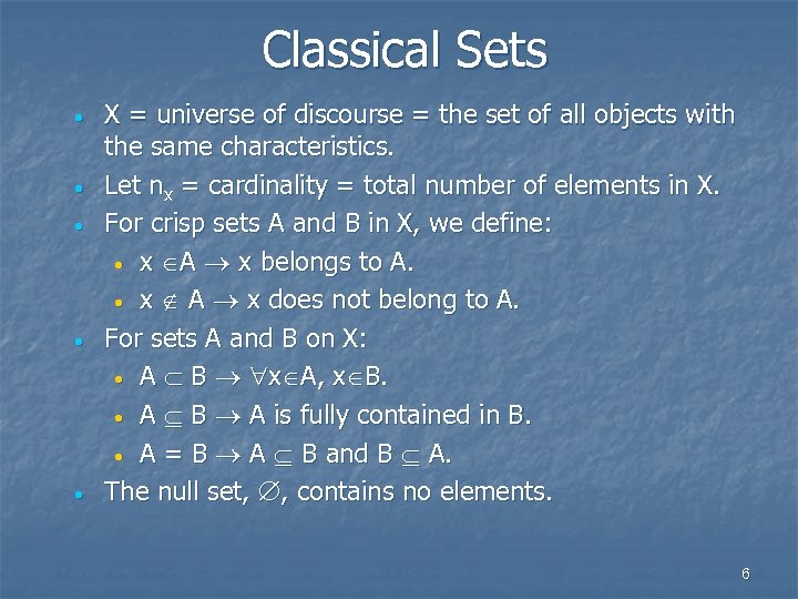 Classical Sets · · · X = universe of discourse = the set of