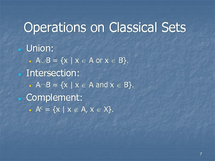 Operations on Classical Sets · Union: · · Intersection: · · A B =