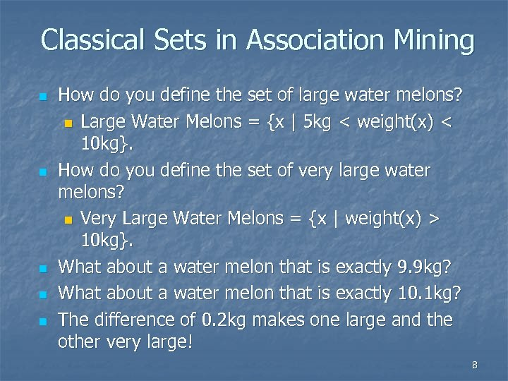 Classical Sets in Association Mining n n n How do you define the set