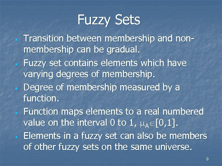 Fuzzy Sets · · · Transition between membership and nonmembership can be gradual. Fuzzy