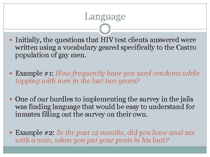 Language Initially, the questions that HIV test clients answered were written using a vocabulary