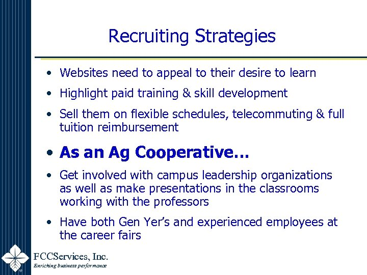Recruiting Strategies • Websites need to appeal to their desire to learn • Highlight