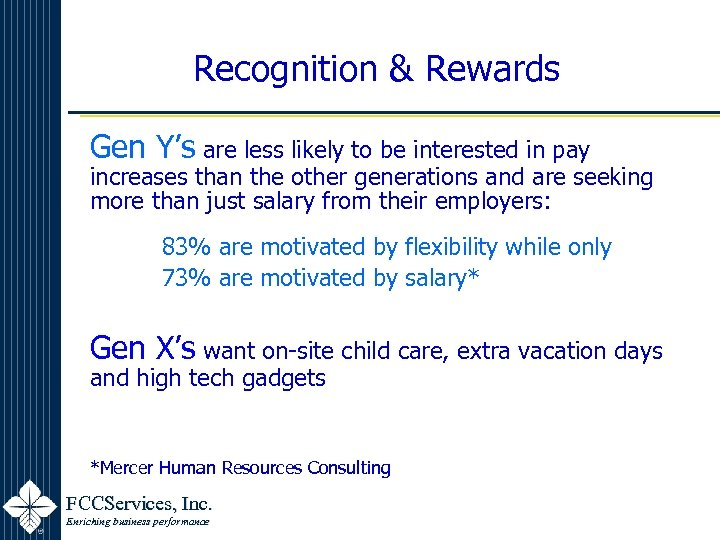 Recognition & Rewards Gen Y's are less likely to be interested in pay increases