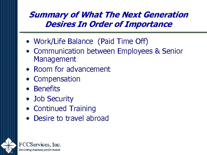 Summary of What The Next Generation Desires In Order of Importance • Work/Life Balance