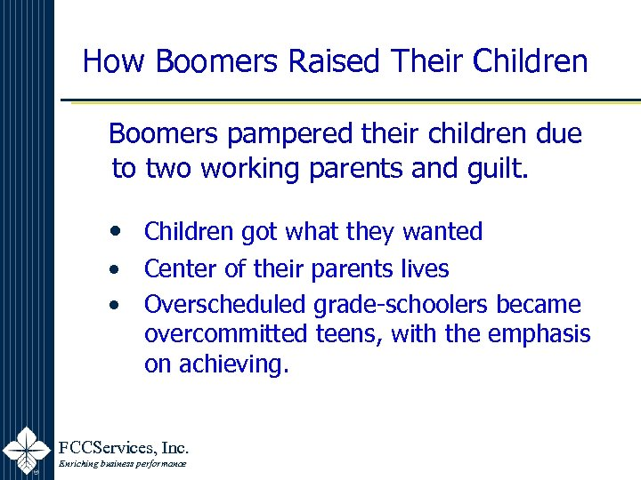 How Boomers Raised Their Children Boomers pampered their children due to two working parents